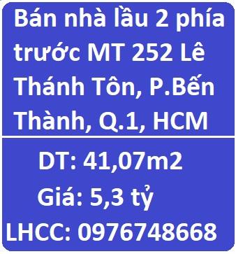 Bán nhà lầu 2 phía trước MT 252 Lê Thánh Tôn, P.Bến Thành, Q.1, HCM, 5,3 tỷ, 0976748668