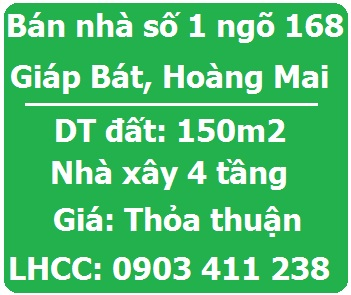 Bán nhà số 1 ngõ 168 Giáp Bát, Hoàng Mai, 0903411238