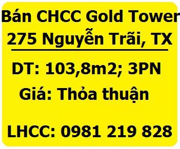Cần bán CHCC tại dự án Gold Tower 275 Nguyễn Trãi, Thanh Xuân; 0981219828