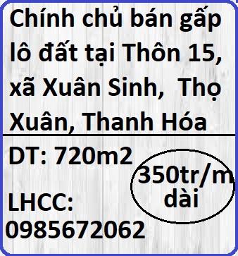 Chính chủ bán gấp lô đất tại Thôn 15, xã Xuân Sinh,  Thọ Xuân, Thanh Hóa, 0985672062