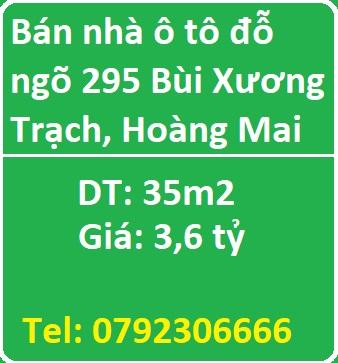 Chính chủ bán nhà ô tô đỗ cửa ngõ 295 Bùi Xương Trạch, Hoàng Mai, 3,6 tỷ, 0792306666
