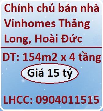 Chính chủ bán nhà Vinhomes Thăng Long, Hoài Đức, 15tỷ, 0904011515