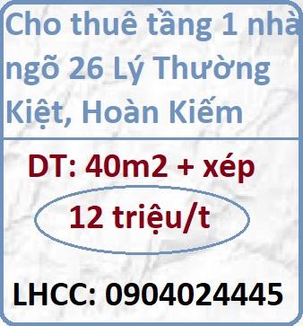 Chính chủ cho thuê nhà tầng 1 tại ngõ 26 Lý Thường Kiệt, Hoàn Kiếm, 12tr/t; 0904024445