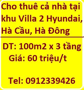Cho thuê cả nhà 3 tầng tại khu Villa 2 Hyundai, Hà Cầu, Hà Đông, 60tr, 0912339426