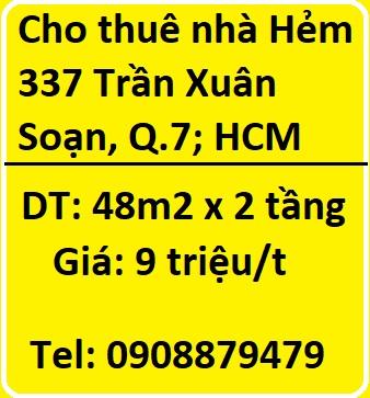 Cho thuê nhà Hẻm 337 Trần Xuân Soạn, P.Tân Kiểng, Q.7; HCM, 9tr/t; 0908879479