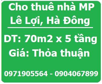 Cho thuê nhà mặt phố Lê Lợi, Hà Đông; 0971905564