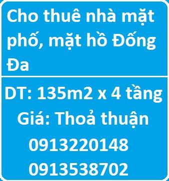 Cho thuê nhà mặt phố, mặt hồ Đống Đa, 0913220148