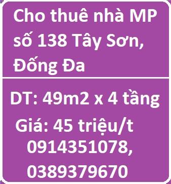Cho thuê nhà MP số 138 Tây Sơn, Đống Đa, 45tr, 0914351078