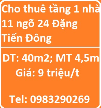 Cho thuê tầng 1 nhà 11 ngõ 24 Đặng Tiến Đông, 9tr, 0983290269