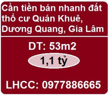 Cần tiền bán nhanh đất thổ cư Quán Khuê, Dương Quang, Gia Lâm, 1,1 tỷ, 0977886665