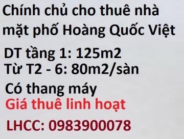 Chính chủ cho thuê nhà mặt phố Hoàng Quốc Việt, 0983900078