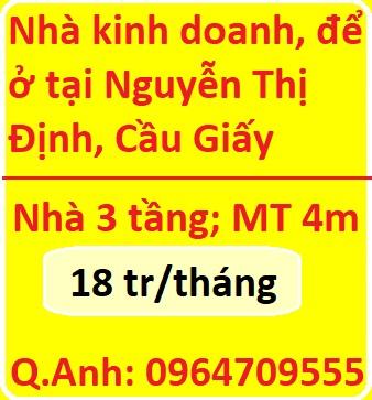 Nhà kinh doanh hoặc để ở tại Nguyễn Thị Định, Cầu Giấy, 18tr; 0964709555