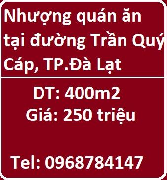 Nhượng quán ăn tại đường Trần Quý Cáp, TP.Đà Lạt, 0968784147